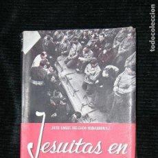 Libros antiguos: F1 JEUITAS EN CAMPAÑA POR JOSE ANGEL DELGADO IRIBARREN.S.J.. Lote 115735535