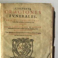 Libros antiguos: CINCUENTA ORACIONES FUNERALES. EN QUE SE CONSIDERA... REBOLLEDO, LUIS DE. 1608. Lote 114799102