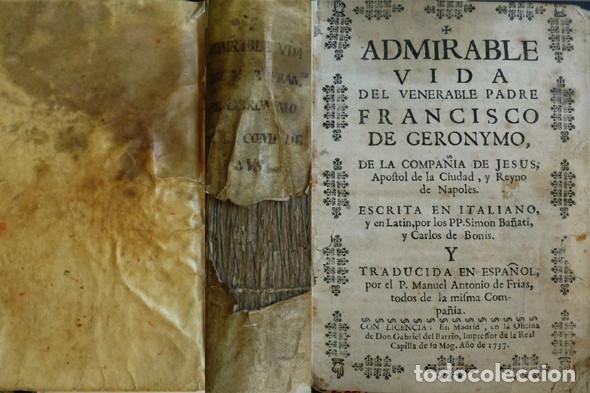 BAGNATI, S. Y BONIS, C. DI. ADMIRABLE VIDA DEL P. FRANCISCO DE GERÓNYMO...APÓSTOL DE NÁPOLES. 1737. (Libros Antiguos, Raros y Curiosos - Religión)