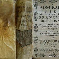 Libros antiguos: BAGNATI, S. Y BONIS, C. DI. ADMIRABLE VIDA DEL P. FRANCISCO DE GERÓNYMO...APÓSTOL DE NÁPOLES. 1737.. Lote 115818619