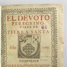 Libros antiguos: EL DEVOTO PEREGRINO, VIAGE DE TIERRA SANTA. - CASTILLO, ANTONIO DEL.. Lote 114798223