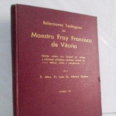 Libros antiguos: RELECCIONES TEOLOGICAS DEL MAESTRO FRAY FRANCISCO DE VITORIA. FR. LUIS G. ALONSO GETINO 1935. Lote 116134799