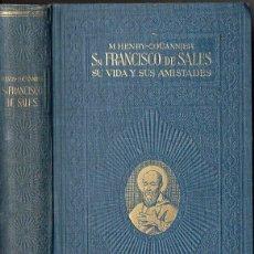 Libros antiguos: HENRY-COUANNIER : SAN FRANCISCO DE SALES, SU VIDA Y SUS AMISTADES (LITÚRGICA, 1930). Lote 116155647