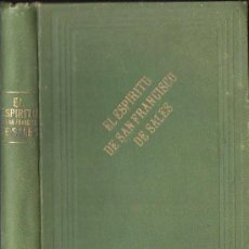 Libros antiguos: S. DE JOCANO Y MADARIA : EL ESPÍRITU DE SAN FRANCISCO DE SALES (LIB. RELIGIOSA, 1892). Lote 116155847
