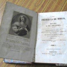 Libros antiguos: LAS FIGURAS DE LA BIBLIA O HISTORIA DEL VIEJO Y NUEVO TESTAMENTO TRADUCIDA ANTONIO BERNABEU 1851. Lote 116386087