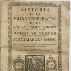 Libros antiguos: HISTORIA DE LA VIDA, Y EXCELENCIAS DE LA SACRATISSIMA VIRGEN MARIA NUESTRA SEÑORA. DONDE SE TRATAN M. Lote 114798739