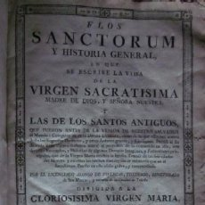 Libros antiguos: FLOS SANCTORUM Y HISTORIA GENERAL EN QUE SE ESCRIBE LA VIDA DE LA SACRATISIMA VIRGEN - AÑO 1767. Lote 116566379