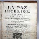 Libros antiguos: LA PAZ INTERIOR POR AMBROSIO DE LOMBEZ . IMPRENTA DE FRANCISCO MORENO DEL AÑO 1771. Lote 116647767