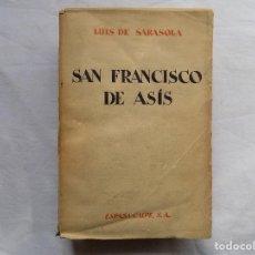 Libros antiguos: LIBRERIA GHOTICA. LUIS DE SARASOLA. SAN FRANCISCO DE ASÍS. BIOGRAFIA. 1929. FOLIO. MÍSTICA.. Lote 116906143