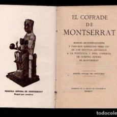Libros antiguos: C13-EL COFRADE DE MONTSERRAT . MANUAL DE INSTRUCCIONES Y PIADOSOS EJERCICIOS... EDICION OFICIAL DEL. Lote 117040775