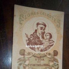 Libros antiguos: FLORES CELESTES.VIDA DE SAN ANTONIO DE PADUA.EDITORIAL CALLEJA.1901. Lote 117190739