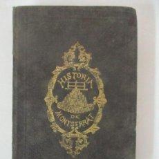 Libros antiguos: HISTORIA DE LA IMAGEN Y SANTUARIO DE NTSA. SRA DE MONTSERRAT - JUAN MARTÍ Y CANTÓ - AÑO 1877. Lote 117546495