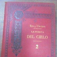 Livres anciens: LA PUERTA DEL CIELO. DE LA SANTISIMA VIRGEN MARIA. D. SANTIAGO OJEA Y MARQUEZ. TOMO II. 1902.. Lote 117806391
