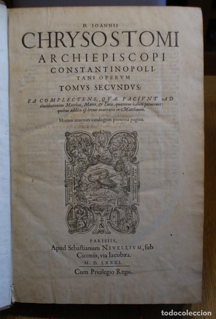 Libros antiguos: 4 LIBROS SIGLO XVI. 1581. PERGAMINO. D. IOANNIS CHRYSOSTOMI ARCHIEPISCOPI CONSTANTINOPOLITANI OPERUM - Foto 6 - 118003707