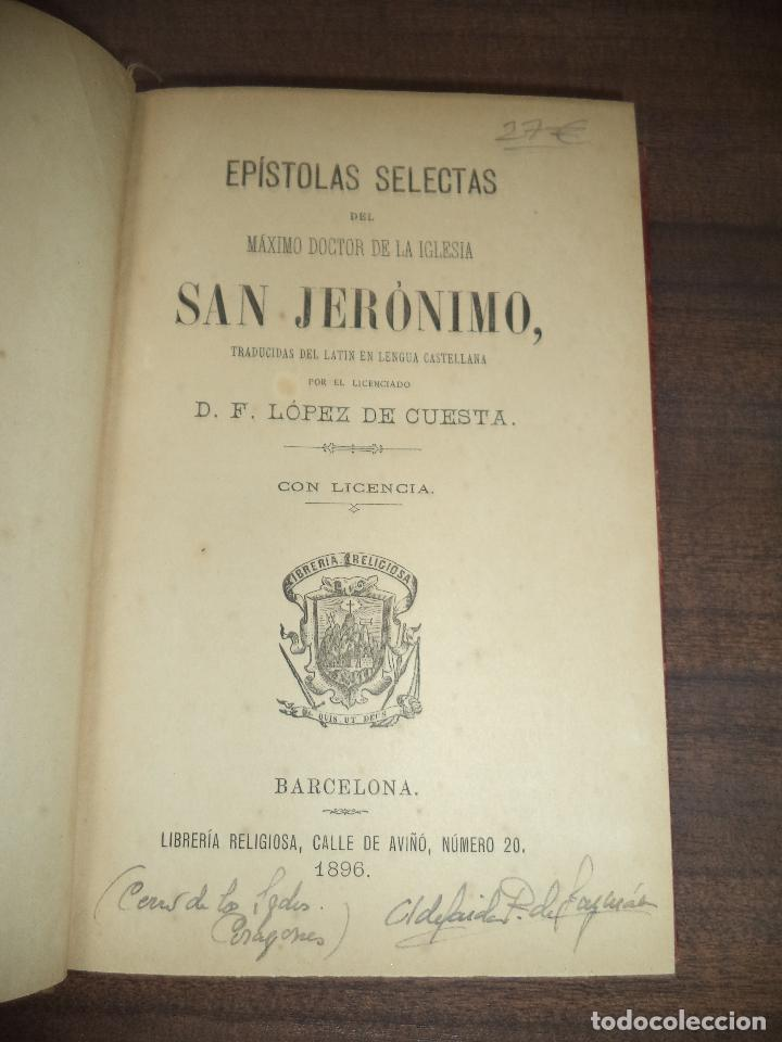 Libros antiguos: EPISTOLAS SELECTAS DE SAN JERONIMO. D. F. LOPEZ DE CUESTA. CON LICENCIA. 1896. - Foto 2 - 118882103