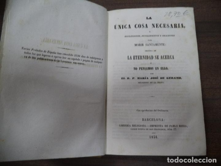 Libros antiguos: LA UNICA COSA NECESARIA O REFLEXIONES, PENSAMIENTO Y ORACIONES PARA MORIR SANAMENTE. 1856. - Foto 3 - 118883279
