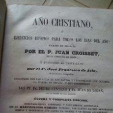 Libros antiguos: AÑO CRISTIANO O EJERCICIOS DEVOTOS PARA TODOS LOS DIAS -IMPRENTA PABLO RIERA. BARCELONA - 1862. Lote 120215486