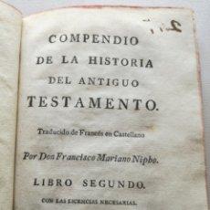 Libros antiguos: COMPENDIO DE LA HISTORIA DEL ANTIGUO TESTAMENTO (1783) - FRANCISCO MARIANO NIPHO - LIBRO SEGUNDO. Lote 120550751