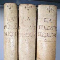 Libros antiguos: PUENTE, LUIS DE LA: MEDITACIONES ESPIRITUALES DE... NATURAL DE VALLADOLID. 1757. 3 VOLS.. Lote 120765775