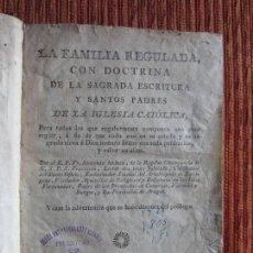 Libros antiguos: 1805-VIDA REGULADA CON DOCTRINA SAGRADA ESCRITURA Y SANTOS PADRES DE LA IGLESIA CATÓLICA.ORIGINAL. Lote 121330223