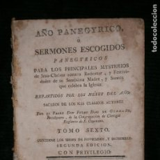 Libros antiguos: F1 AÑO AÑO PANEGYRICO O SERMONES ESCOGIDOS.SIN PORTADA.AÑO 1784 TOMO SEXTO. Lote 121447707