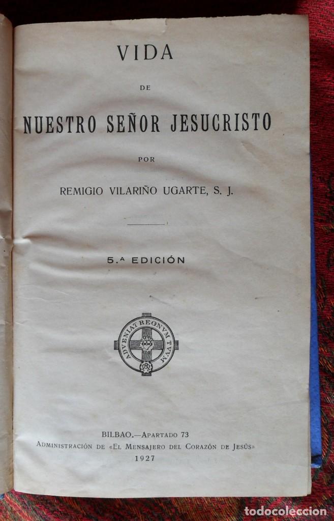 VIDA DE NUESTRO SEÑOR JESUCRISTO. REMIGIO VILARIÑO UGARTE. BILBAO 1927. (Libros Antiguos, Raros y Curiosos - Religión)