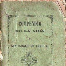 Libros antiguos: GARCIA : COMPENDIO DE LA VIDA DE SAN IGNACIO DE LOYOLA (GOROSABEL, TOLOSA, 1868). Lote 121490831