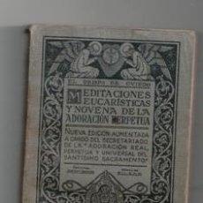 Libros antiguos: MEDITACIONES EUCARÍSTICAS Y NOVENA DE LA ADORACIÓN PERPETUA,. Lote 121573912