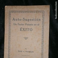 Libros antiguos: F1 AUTO-SUGESTION UN FACTOR POTENTE EN EL EXITO THOS.A.FRANKLIN AÑO 1920. Lote 121650479