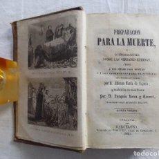 Libros antiguos: LIBRERIA GHOTICA. ALFONSO MARIA DE LIGORIO. PREPARACION PARA LA MUERTE. 1860. RAROS GRABADOS.. Lote 121910375
