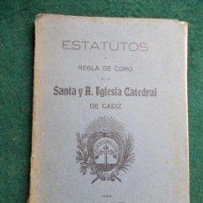 Libros antiguos: ESTATUTOS Y REGLA DE CORO SANTA Y A. IGLESIA CATEDRAL DE CADIZ 1922. Lote 122525483