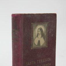 Livros antigos: ANTIGUO LIBRO - SANTA TERESITA DEL NIÑO JESÚS / HISTORIA DE UN ALMA - ED. ARTES GRÁFICAS - AÑO 1926. Lote 122574864