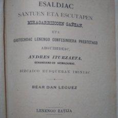 Libros antiguos: ESALDIAC. SANTUEN ETA ESCUTAPEN. ANDRES ITURZAETA. DURANGO 1900. LIBRO EN EUSKERA VIZCAINO.. Lote 122682612