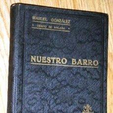 Libros antiguos: NUESTRO BARRO POR MANUEL GONZÁLEZ (OBISPO) DE ED. EL GRANITO DE ARENA EN MÁLAGA 1933. Lote 124024263