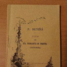 Libros antiguos: MADRID, VIDA DE SANTA MARGARITA DE CORTONA, COSTURERA, P. BUTIÑA, 1889. Lote 124336219
