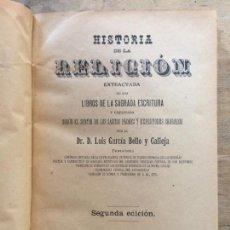 Libros antiguos: HISTORIA DE LA RELIGIÓN. LUIS GARCÍA BELLO Y CALLEJO.. Lote 124432075