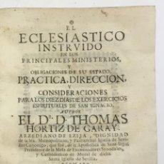 Libros antiguos: EL ECLESIASTICO INSTRUIDO EN LOS PRINCIPALES MINISTERIOS Y OBLIGACIONES DE SU ESTADO.... Lote 123225355