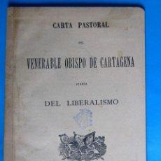 Libros antiguos: CARTA PASTORAL DEL VENERABLE OBISPO DE CARTAGENA ACERCA DEL LIBERALISMO. BL. CIENCIA CRISTIANA, 1889. Lote 125924559