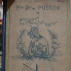 Libros antiguos: NTRA. SRA DEL PUERTO - PORTAL DEL COL·LECCIONISTA *****. Lote 125932935