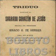 Libros antiguos: ARRIAZA, IGNACIO G. DE. TRIDUO DEDICADO AL SAGRADO CORAZÓN DE JESÚS. Lote 269045268
