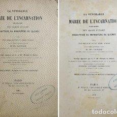 Libros antiguos: LA VÉNERABLE MARIE DE L'INCARNATION, URSULINE, NÉE MARIE GUYART,.. 1910.. Lote 125998979