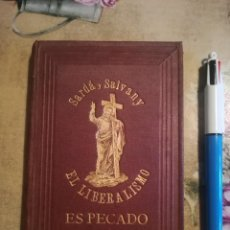 Libros antiguos: EL LIBERALISMO ES PECADO - SARDÁ Y SALVANY - 1884. Lote 126042663