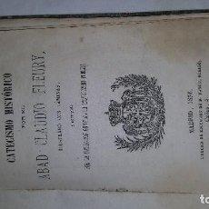 Libros antiguos: CATECISMO HISTÓRICO. ABAD CLAUDIO FLEYRLY . Lote 126074855