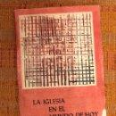 Libros antiguos: LA IGLESIA EN EL MUNDO HOY(12€). Lote 126208251