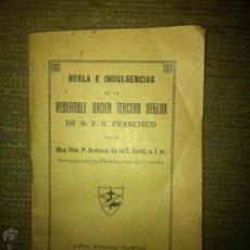 Libros antiguos: ANTIGUO LIBRO REGLA E INDULGENCIAS DE LA VENERABLE ORDEN TERCERA SEGLAR DE N. P. S. FRANCISCO. Lote 126250783