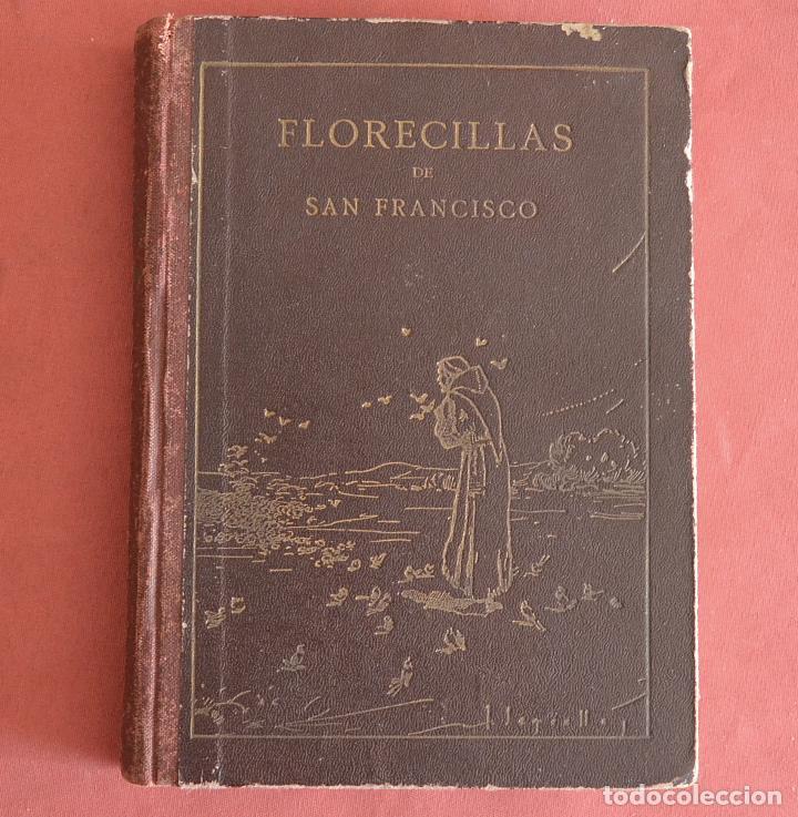 FLORECILLAS DE SAN FRANCISCO - ILUSTRACIONE JOSE SEGRELLES - VICH EDITORIAL SERIGRAFICA - 1927 (Libros Antiguos, Raros y Curiosos - Religión)