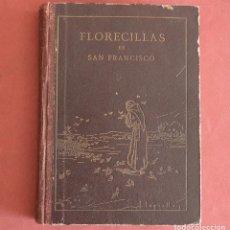 Libros antiguos: FLORECILLAS DE SAN FRANCISCO - ILUSTRACIONE JOSE SEGRELLES - VICH EDITORIAL SERIGRAFICA - 1927. Lote 126251363