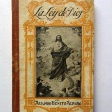 Libros antiguos: LA LEY DE DIOS. ALFONSO BENITO ALFARO 1923.. Lote 126371963