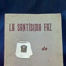 Libros antiguos: LIBRO LA SANTÍSIMA FAZ DE NUESTRO SEÑOR JESUCRISTO. P. RAFAEL ESPLÁ. 1919. Lote 126452959