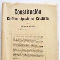 Libros antiguos: CONSTITUCIÓN CATÓLICA APOSTÓLICA CRISTIANA - PEDRO VIDAL - MADRID AÑO 1927. Lote 126468627